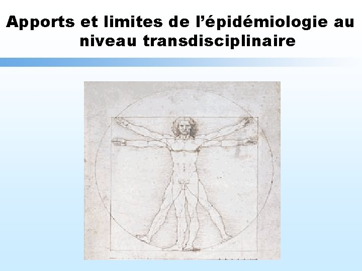 Apports et limites de l'épidémiologie au niveau transdisciplinaire
