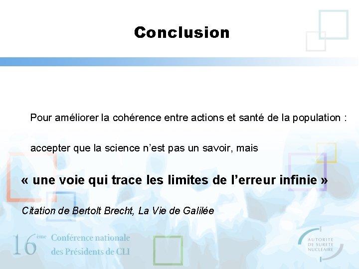 Conclusion Pour améliorer la cohérence entre actions et santé de la population : accepter
