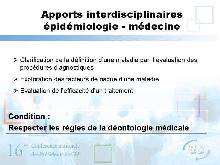 Apports interdisciplinaires épidémiologie - médecine Ø Clarification de la définition d'une maladie par l'évaluation