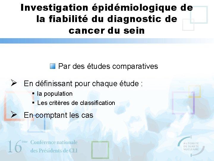Investigation épidémiologique de la fiabilité du diagnostic de cancer du sein Par des études