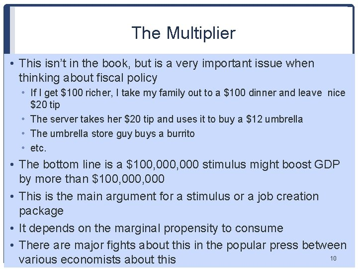The Multiplier • This isn't in the book, but is a very important issue