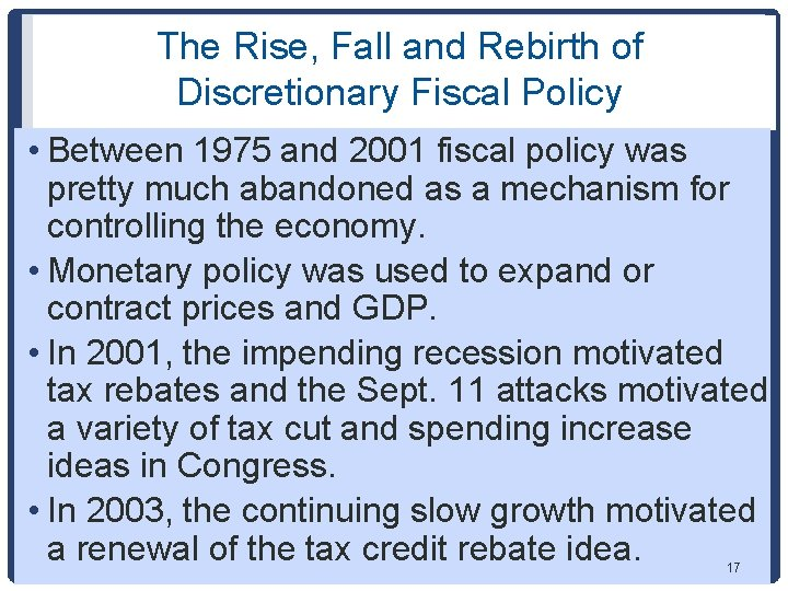 The Rise, Fall and Rebirth of Discretionary Fiscal Policy • Between 1975 and 2001