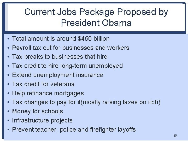 Current Jobs Package Proposed by President Obama • • • Total amount is around