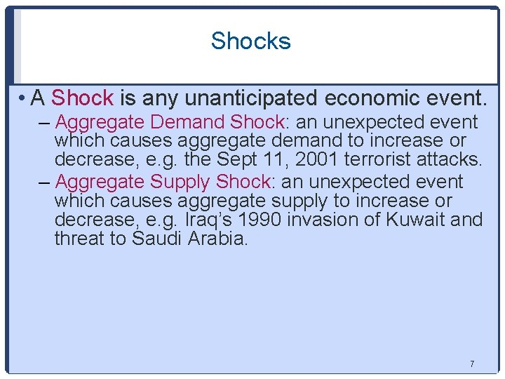 Shocks • A Shock is any unanticipated economic event. – Aggregate Demand Shock: an