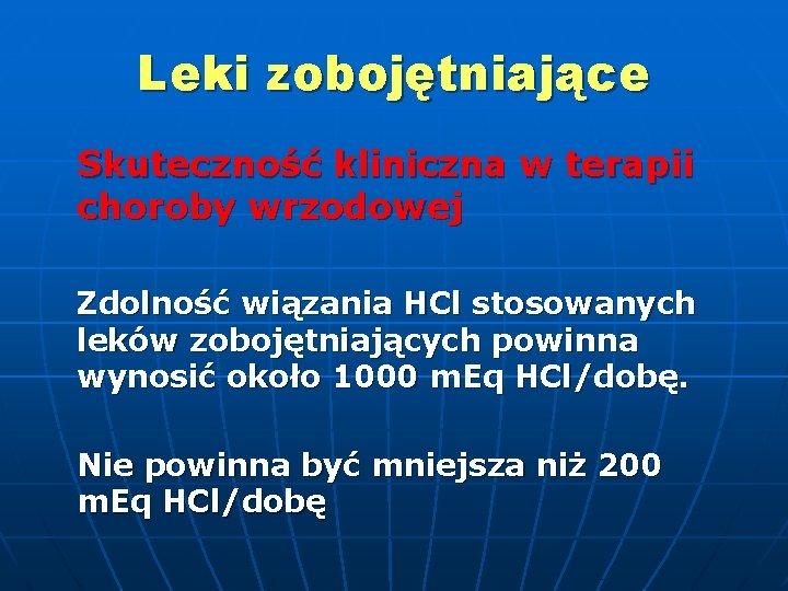 Leki zobojętniające Skuteczność kliniczna w terapii choroby wrzodowej Zdolność wiązania HCl stosowanych leków zobojętniających