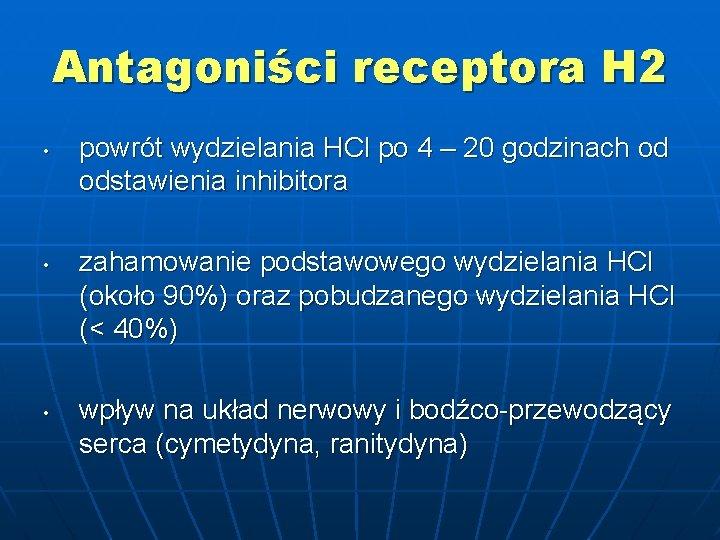 Antagoniści receptora H 2 • • • powrót wydzielania HCl po 4 – 20