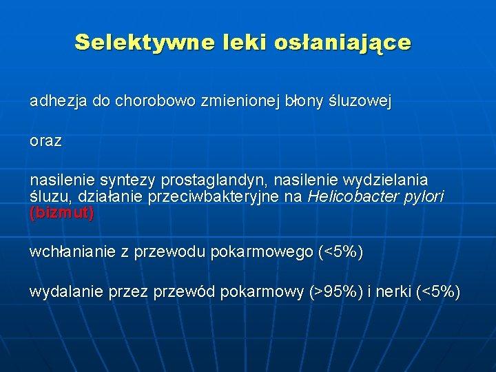 Selektywne leki osłaniające adhezja do chorobowo zmienionej błony śluzowej oraz nasilenie syntezy prostaglandyn, nasilenie