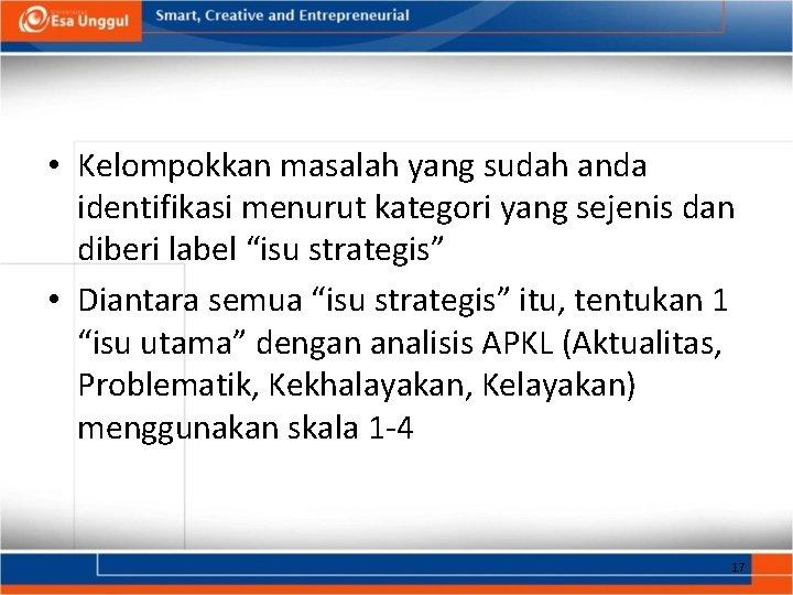 • Kelompokkan masalah yang sudah anda identifikasi menurut kategori yang sejenis dan diberi