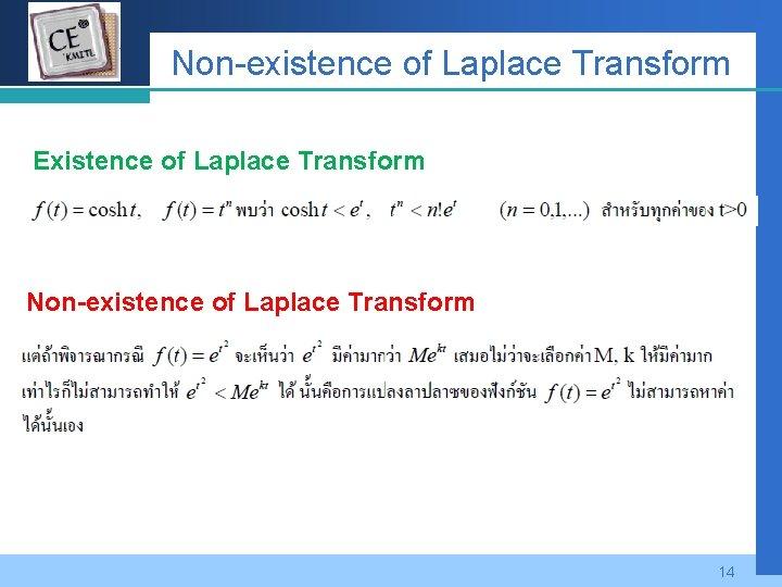 Company LOGO Non-existence of Laplace Transform Existence of Laplace Transform Non-existence of Laplace Transform