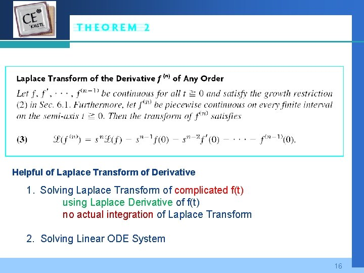 Company LOGO Helpful of Laplace Transform of Derivative 1. Solving Laplace Transform of complicated