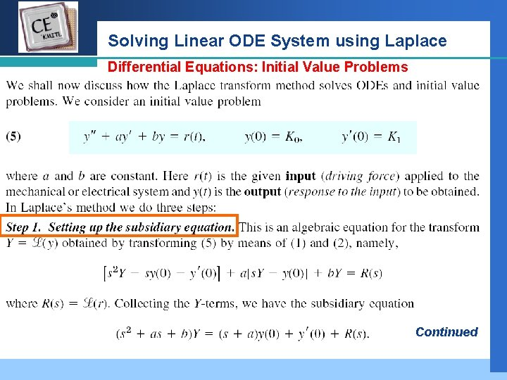 Company LOGO Solving Linear ODE System using Laplace Differential Equations: Initial Value Problems Continued