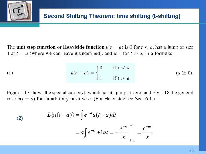 Company LOGO Second Shifting Theorem: time shifting (t-shifting) (2) 26