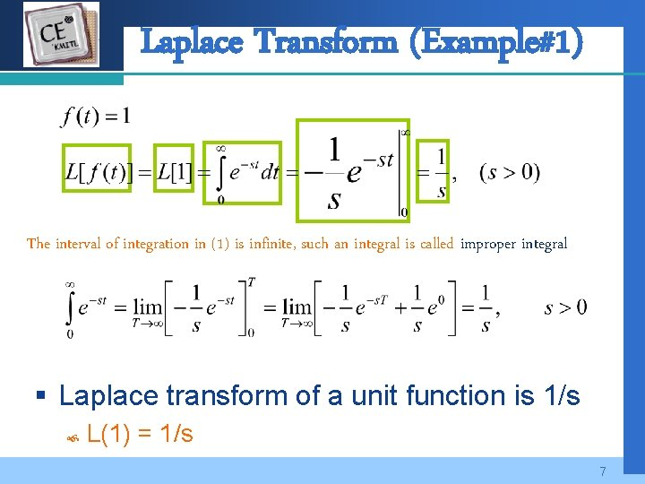 Company LOGO Laplace Transform (Example#1) The interval of integration in (1) is infinite, such