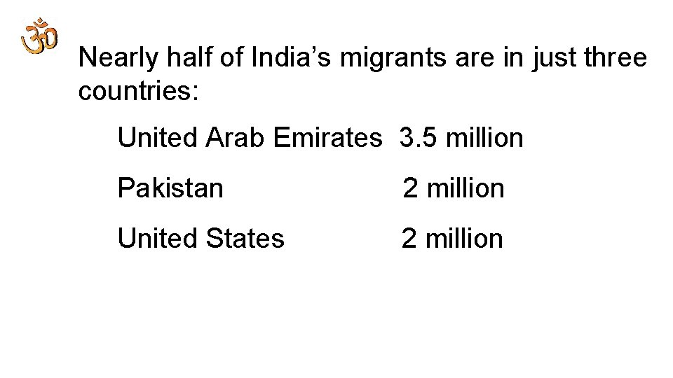 Nearly half of India's migrants are in just three countries: United Arab Emirates 3.