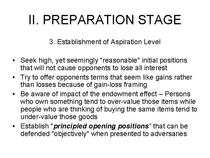 "II. PREPARATION STAGE 3. Establishment of Aspiration Level • Seek high, yet seemingly ""reasonable"""