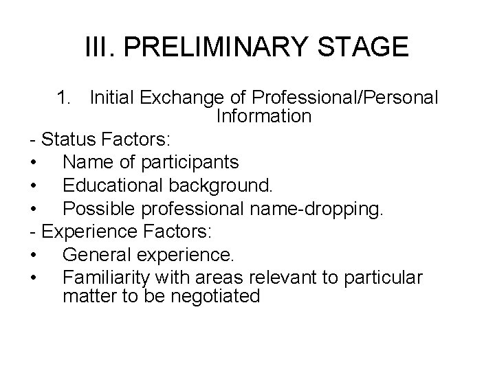 III. PRELIMINARY STAGE 1. Initial Exchange of Professional/Personal Information - Status Factors: • Name