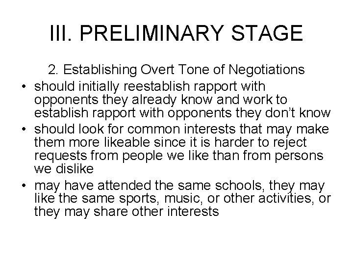 III. PRELIMINARY STAGE 2. Establishing Overt Tone of Negotiations • should initially reestablish rapport