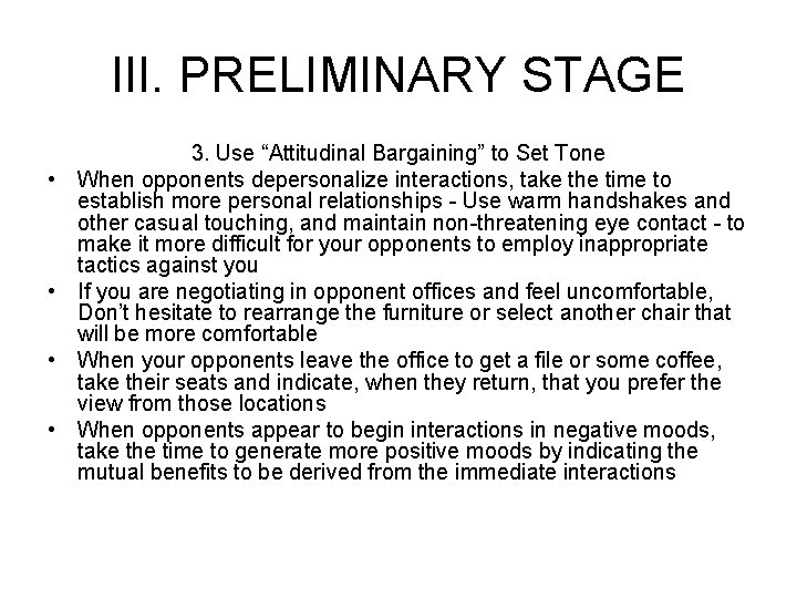 """III. PRELIMINARY STAGE • • 3. Use """"Attitudinal Bargaining"""" to Set Tone When opponents"""