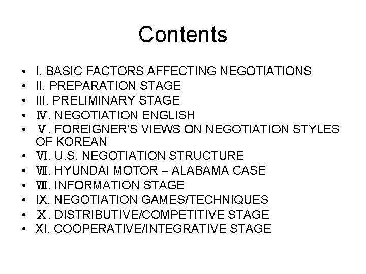 Contents • • • I. BASIC FACTORS AFFECTING NEGOTIATIONS II. PREPARATION STAGE III. PRELIMINARY