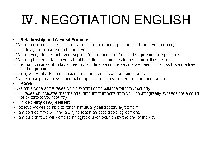 Ⅳ. NEGOTIATION ENGLISH • Relationship and General Purpose - We are delighted to be