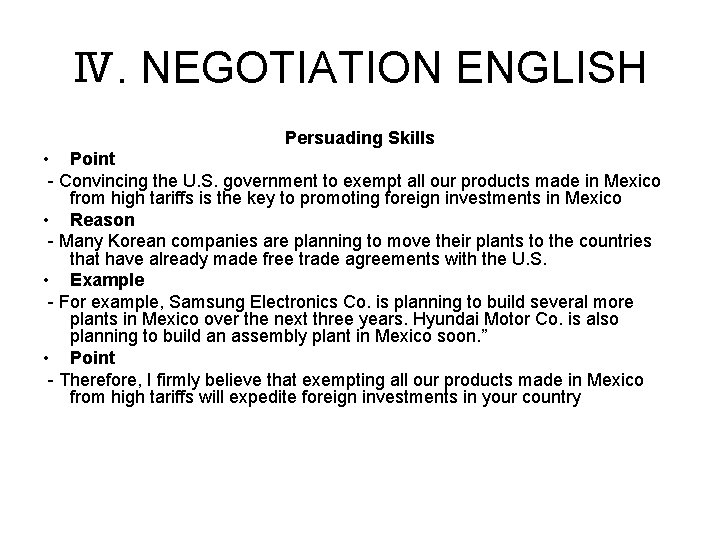 Ⅳ. NEGOTIATION ENGLISH Persuading Skills • Point - Convincing the U. S. government to