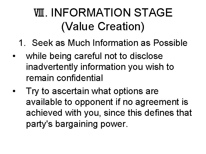 Ⅷ. INFORMATION STAGE (Value Creation) 1. Seek as Much Information as Possible • while