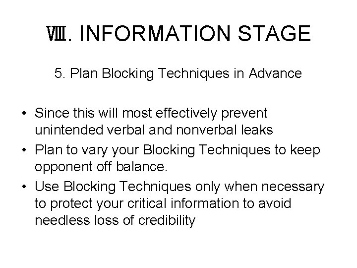 Ⅷ. INFORMATION STAGE 5. Plan Blocking Techniques in Advance • Since this will most