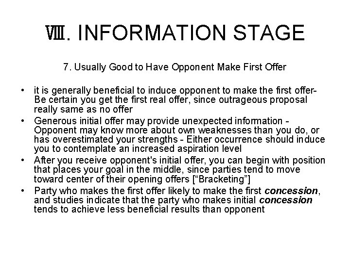Ⅷ. INFORMATION STAGE 7. Usually Good to Have Opponent Make First Offer • it