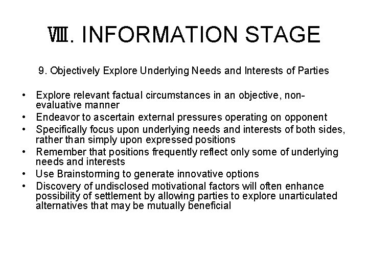 Ⅷ. INFORMATION STAGE 9. Objectively Explore Underlying Needs and Interests of Parties • Explore