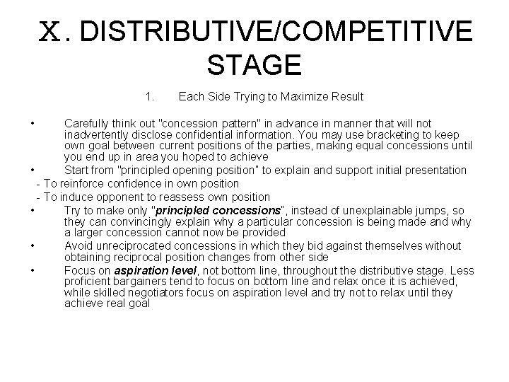 Ⅹ. DISTRIBUTIVE/COMPETITIVE STAGE 1. • Each Side Trying to Maximize Result Carefully think out