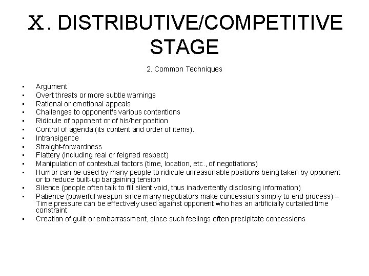 Ⅹ. DISTRIBUTIVE/COMPETITIVE STAGE 2. Common Techniques • • • • Argument Overt threats or