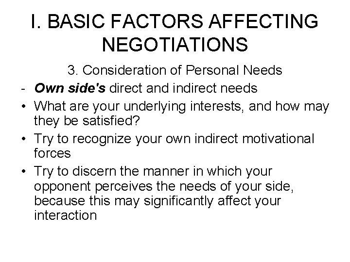 I. BASIC FACTORS AFFECTING NEGOTIATIONS • • • 3. Consideration of Personal Needs Own