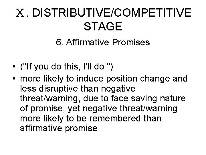 """Ⅹ. DISTRIBUTIVE/COMPETITIVE STAGE 6. Affirmative Promises • (""""If you do this, I'll do """")"""