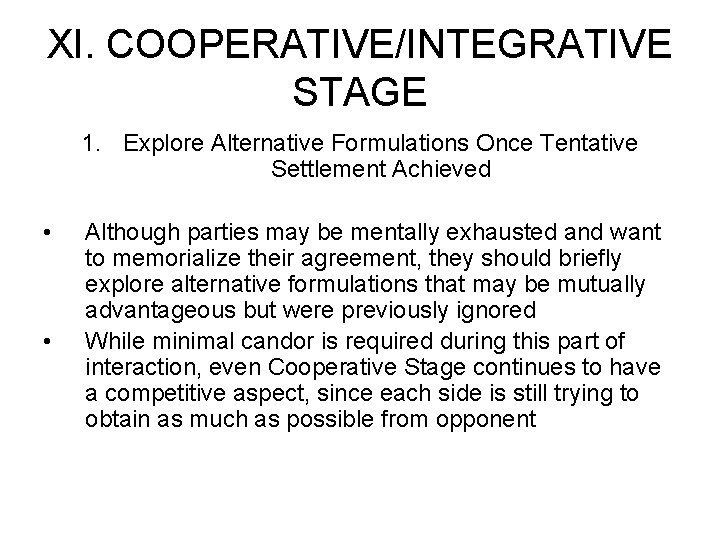 XI. COOPERATIVE/INTEGRATIVE STAGE 1. Explore Alternative Formulations Once Tentative Settlement Achieved • • Although