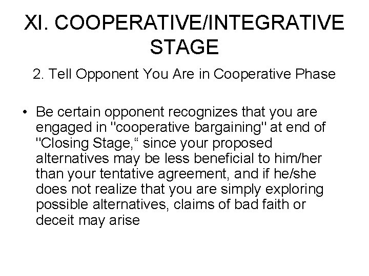 XI. COOPERATIVE/INTEGRATIVE STAGE 2. Tell Opponent You Are in Cooperative Phase • Be certain