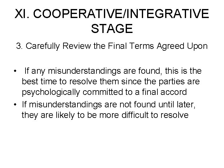 XI. COOPERATIVE/INTEGRATIVE STAGE 3. Carefully Review the Final Terms Agreed Upon • If any