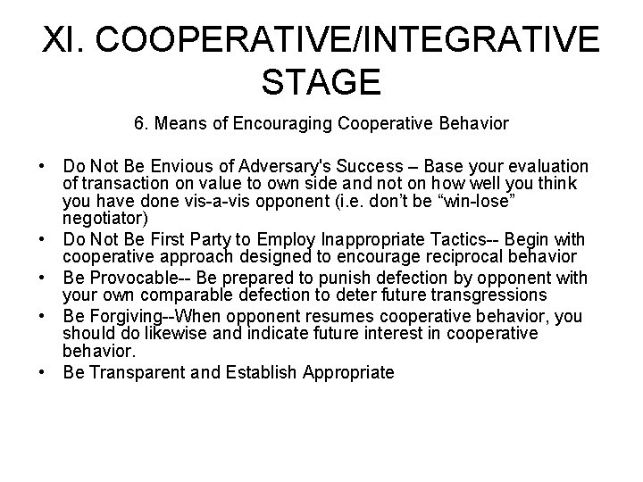 XI. COOPERATIVE/INTEGRATIVE STAGE 6. Means of Encouraging Cooperative Behavior • Do Not Be Envious
