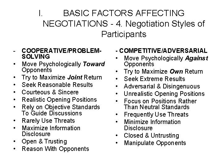 I. BASIC FACTORS AFFECTING NEGOTIATIONS - 4. Negotiation Styles of Participants - COOPERATIVE/PROBLEMSOLVING •