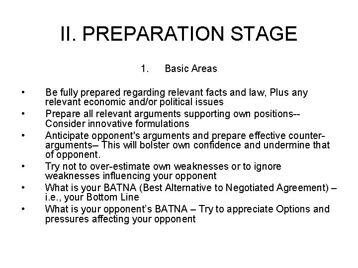II. PREPARATION STAGE 1. • • • Basic Areas Be fully prepared regarding relevant