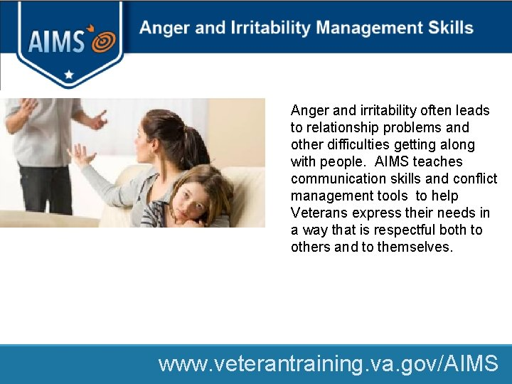 Anger and irritability often leads to relationship problems and other difficulties getting along with