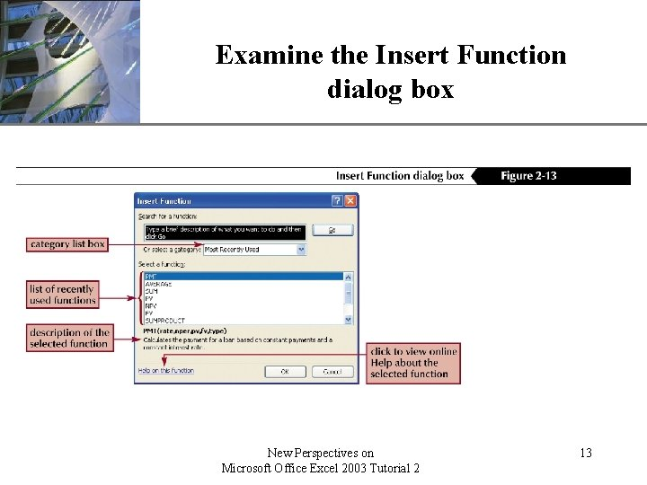 Examine the Insert Function dialog box New Perspectives on Microsoft Office Excel 2003 Tutorial