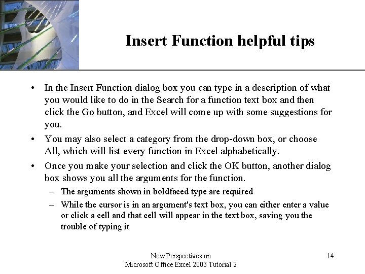 XP Insert Function helpful tips • In the Insert Function dialog box you can