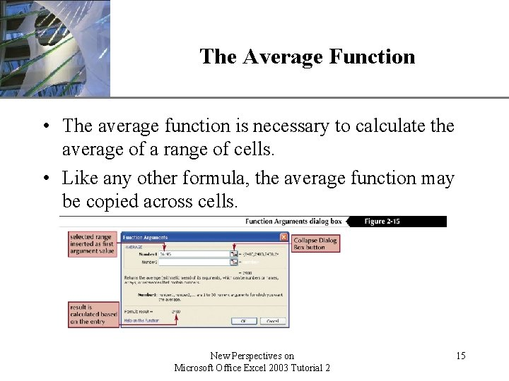 The Average Function XP • The average function is necessary to calculate the average