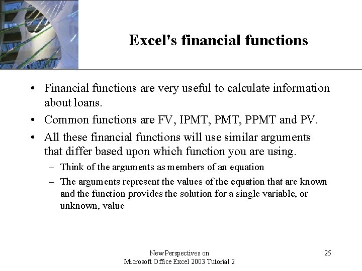 XP Excel's financial functions • Financial functions are very useful to calculate information about