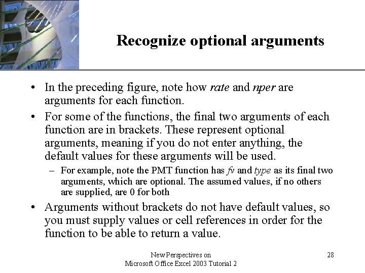 XP Recognize optional arguments • In the preceding figure, note how rate and nper