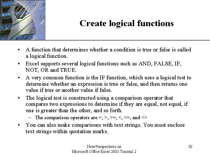 XP Create logical functions • A function that determines whether a condition is true