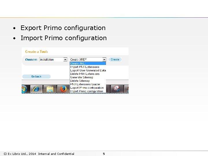 • Export Primo configuration • Import Primo configuration � Ex Libris Ltd. ,