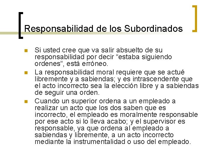 Responsabilidad de los Subordinados n n n Si usted cree que va salir absuelto
