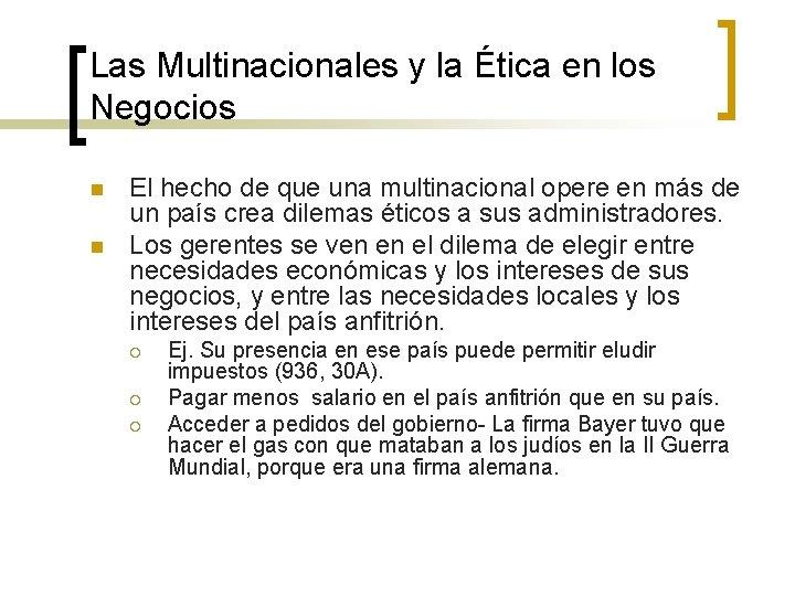 Las Multinacionales y la Ética en los Negocios n n El hecho de que