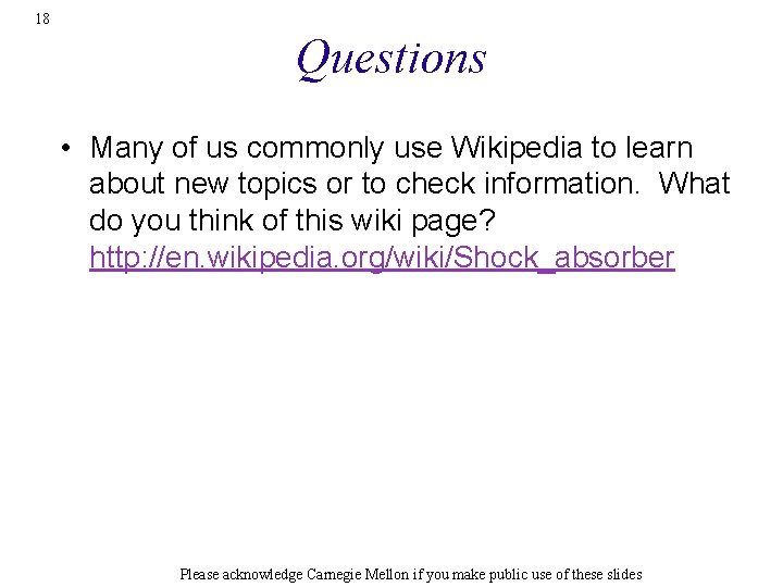 18 Questions • Many of us commonly use Wikipedia to learn about new topics